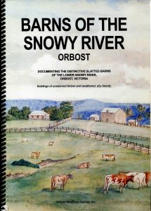 BARNS OF THE SNOWY RIVER, ORBOST Documenting the distinctive slatted barns of the lower Snowy River, Orbost, Australia. May Leatch & Ngaere Donald, 2006, 192pp. $30 + postage