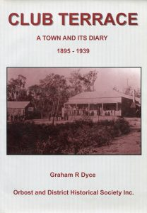 CLUB TERRACE A town and its diary 1895-1939 Graham R Dyce, 2009, 144pp. $30 + postage