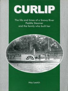 CURLIP The Life and Times of a Snowy River Paddle Steamer and the family who built her245