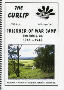 PRISONER OF WAR CAMP, BETE BOLONG, Orbost, Victoria, 1943-1946, ed. by John Phillips, 2007, 28pp. $15 + postage